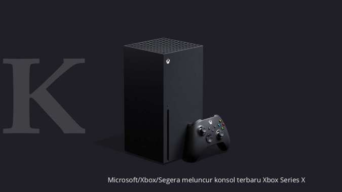 Perilisan konsol terbaru Xbox Series X November mendatang, apa kelebihannya ?