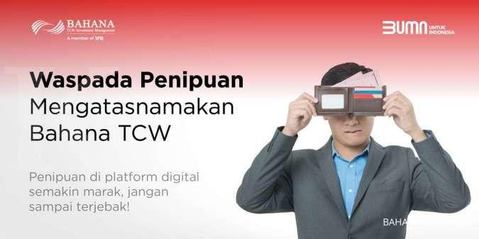 Hati-Hati Penipuan di Platform Digital Mengatasnamakan Bahana TCW
