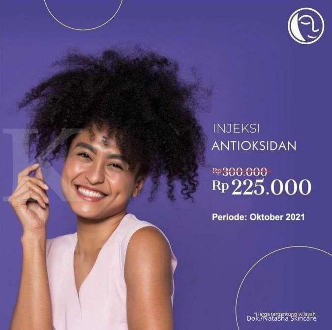 Promo Injeksi Antioksidan di Klinik Natasha, Dapatkan Harga Spesial s/d Akhir Oktober