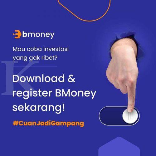 Telah Hadir: Aplikasi BMoney, Aplikasi Investasi bagi Seluruh Lapisan Masyarakat Mulai dari Rp1.000